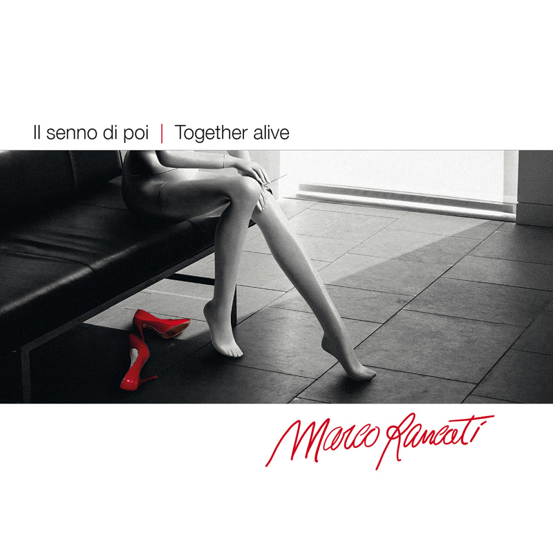 Il senno di poi / Together alive - Marco Rancati